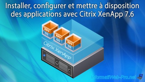 Installer, configurer et mettre à disposition des applications avec Citrix XenApp 7.6