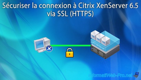 Citrix XenServer 6.5 - Sécuriser la connexion via SSL (HTTPS)