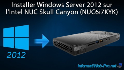 Installer Windows Server 2012 sur l'Intel NUC Skull Canyon (NUC6i7KYK)