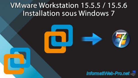 VMware Workstation 15.5.5 / 15.5.6 - Installation sous Windows 7