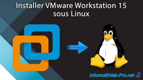 Installer VMware Workstation 15 sous Linux