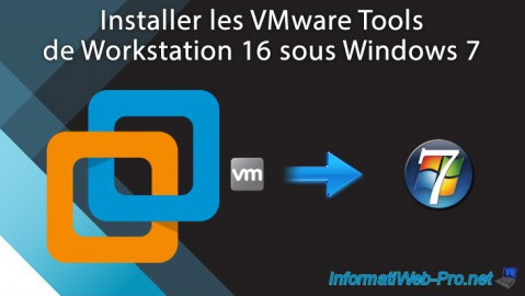 VMware Workstation 16 - Installer les VMware Tools sous Windows 7