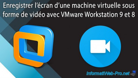 VMware Workstation 9 / 8 - Enregistrer l'écran d'une machine virtuelle
