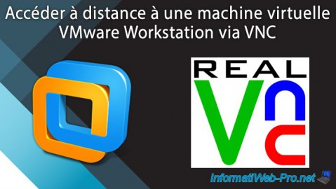 Accéder à distance à une machine virtuelle VMware Workstation via VNC