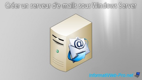 Windows Server - Créer un serveur d'e-mails