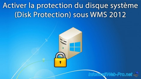 Activer la protection du disque système (Disk Protection) sous Windows MultiPoint Server 2012